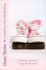 Lacing Your Life with Meaning By Diane Theiler $7.99