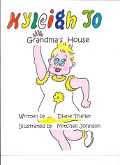Kyleigh Jo, Grandma's House By Diane Theiler $9.99