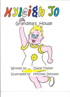 Kyleigh Jo, Grandma's House By Diane Theiler $9.99
